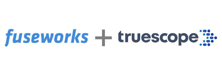 Fuseworks + Truescope